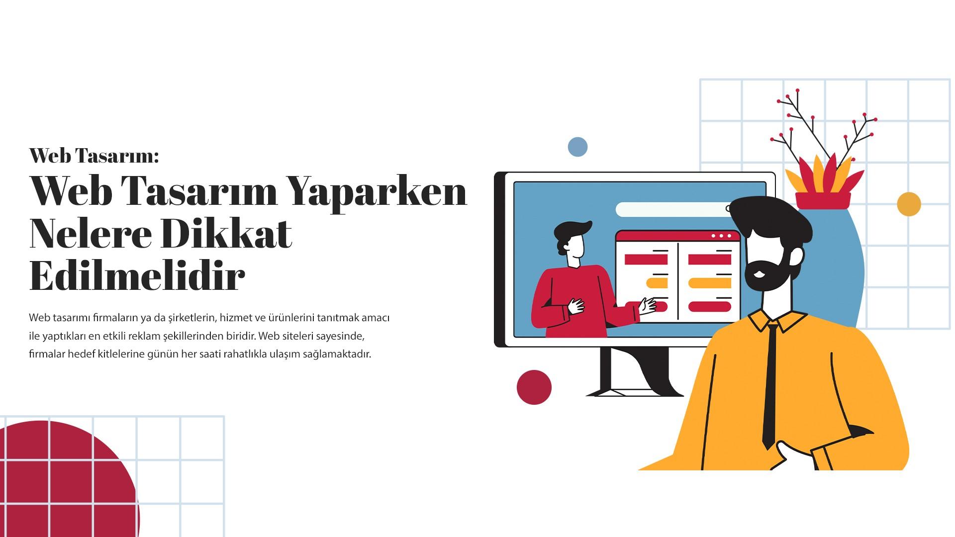 Web Tasarım Yaparken Nelere Dikkat Edilmelidir